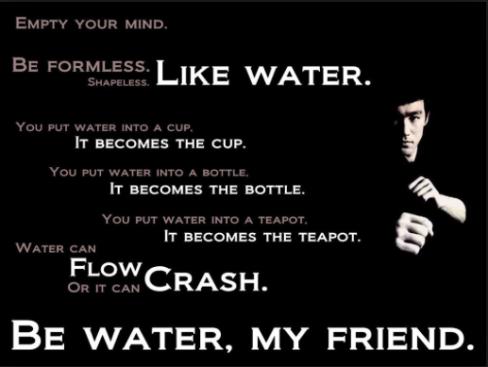 Water, Bruce Lee
