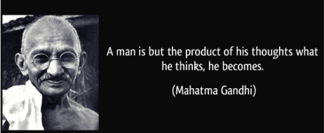 Mahatma Gandhi, man is product of his thoughts
