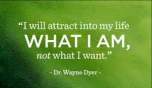 Wayne Dyer, attract what i am, not what i want