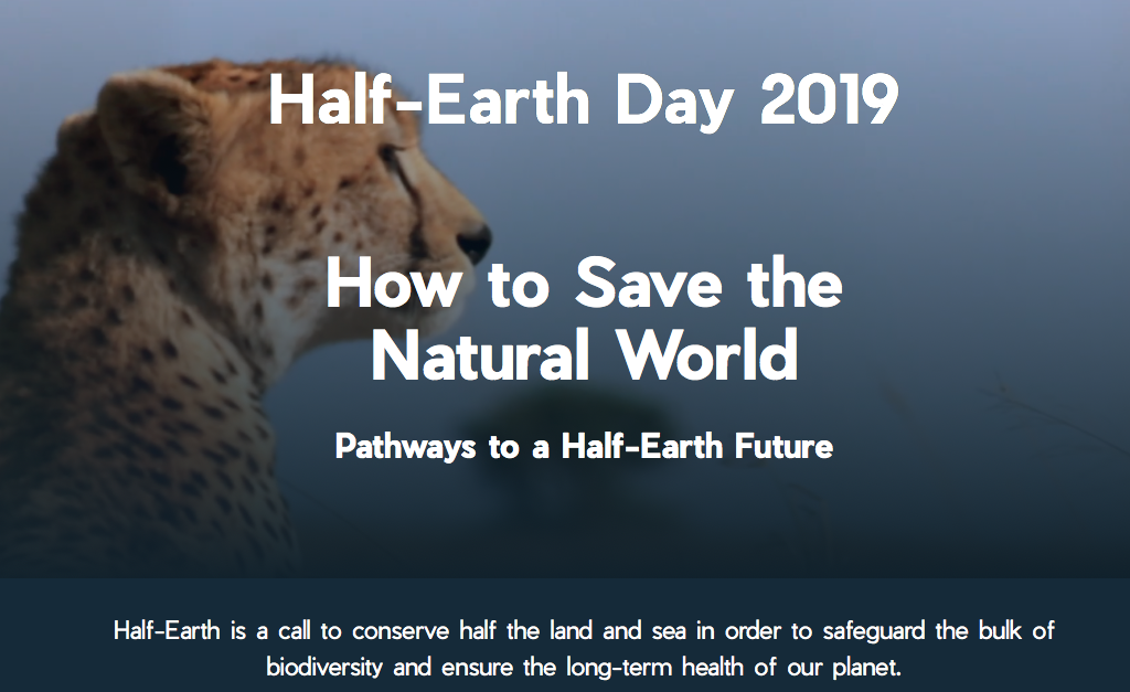 Half-Earth Project, Designated a Half-Earth Day, Half-Earth Project Save Half the Land and half the Sea